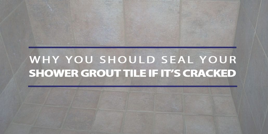 seal shower grout tile if cracked